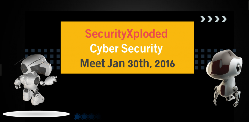 SecurityXploded Cyber Security Meetup – 30th  January 2016, Bangalore, India