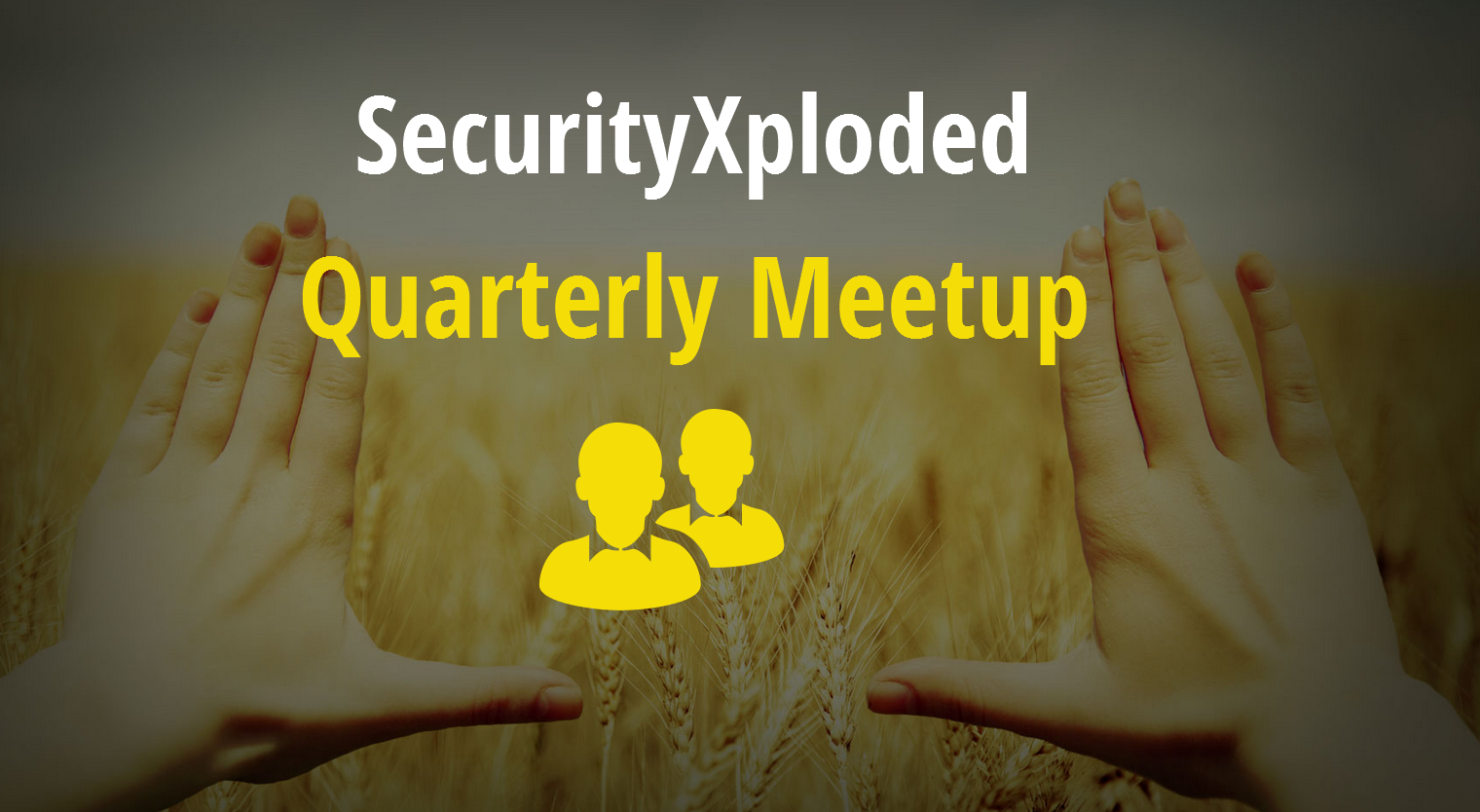 SecurityXploded 6th Quarterly Meetup – 30th January 2016