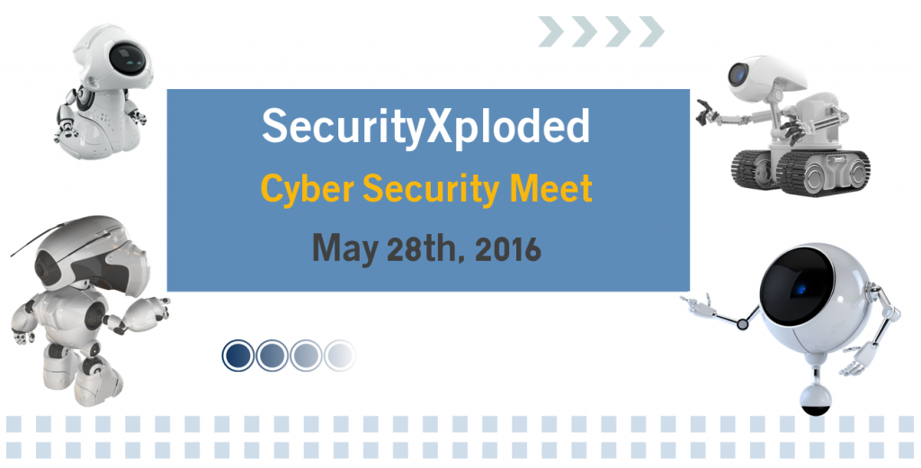 SecurityXploded Cyber Security Meetup – 28th  May 2016, Bangalore, India